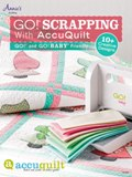 Accuquilt Book - Go! Scrapping with Accuquilt