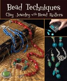 Design Originals Book - Bead Techniques - Clay Jewelry with Bead Rollers